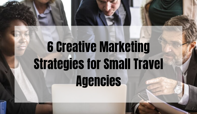 Marketing Strategies for Travel Agencies