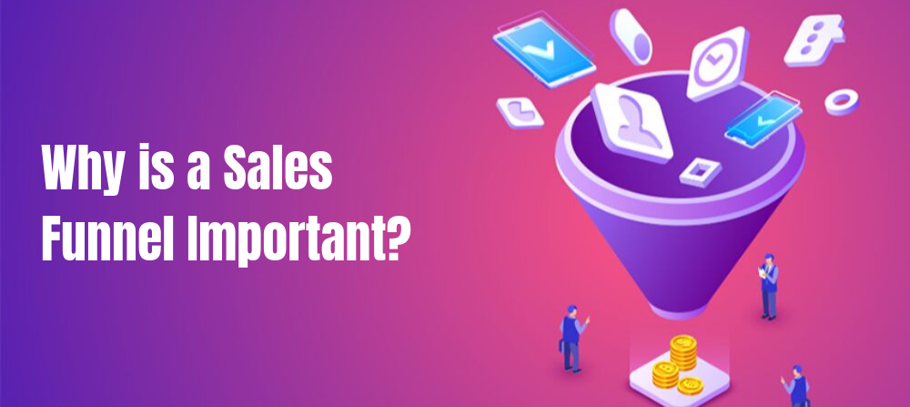 Why is a Sales Funnel Important?