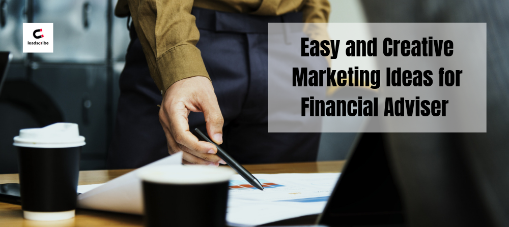 Easy and Creative Marketing Ideas for Financial Adviser