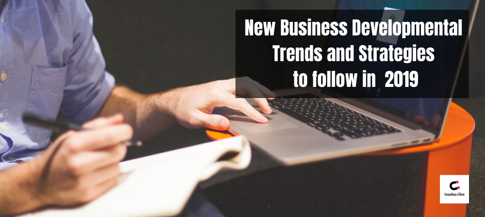New Business Developmental Trends and Strategies to follow in  2019
