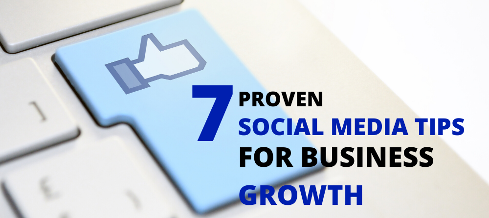 7 Proven Social Media Tips to Help your Small Business Succeed