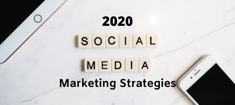 6 Sure-Fire Social Media Marketing Strategies for Sprouting Business in 2020