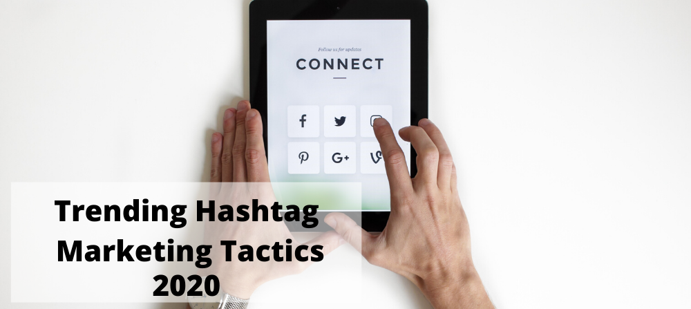 Trending Hashtag Marketing Tactics That Worth Giving A Shot | SMM Vogues 2020