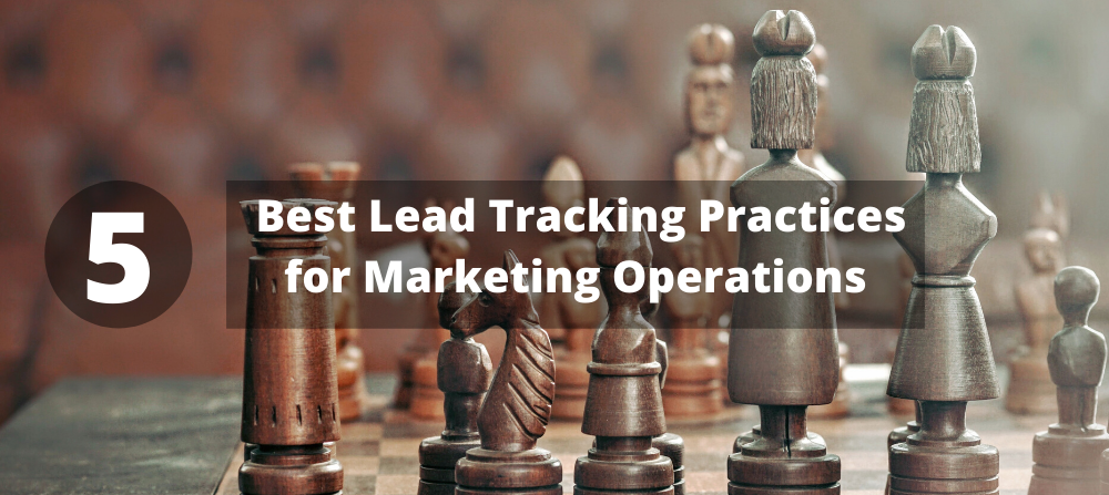 5 Best Lead Tracking Practices for Marketing Operations