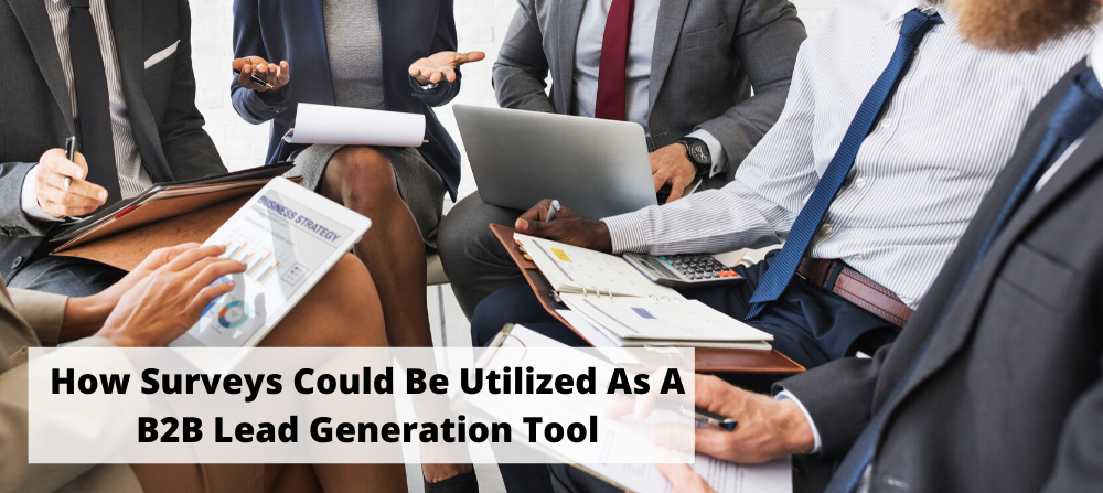 How Surveys Could Be Utilized As A B2B Lead Generation Tool