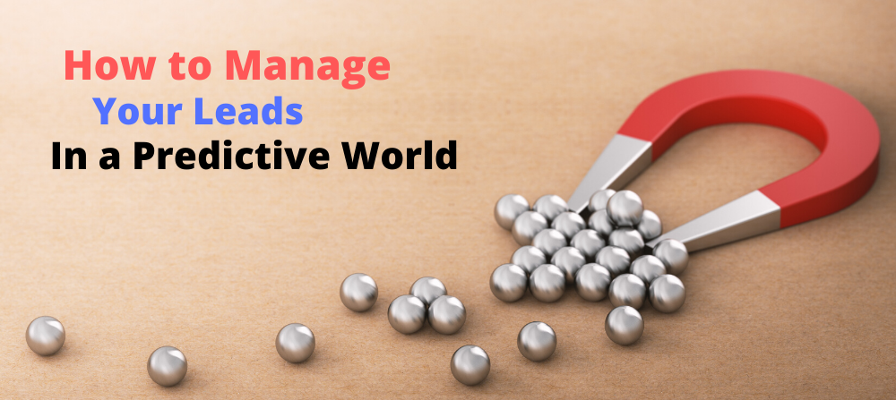 How to Manage Your Leads in a Predictive World | Lead Management Of 2020